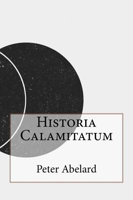 Historia Calamitatum - Abelard, Peter