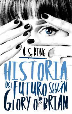 Historia del Futuro Segun Glory - King, A S