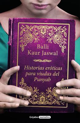 Historias Eroticas Para Viudas del Punyab / Erotic Stories for Punjabi Widows - Jaswal, Balli Kaur