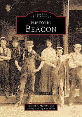 Historic Beacon - Murphy, Robert J, and Doring Vanburen, Denise