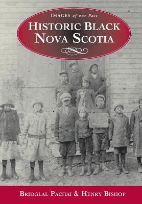 Historic Black Nova Scotia - Pachai, Bridglal
