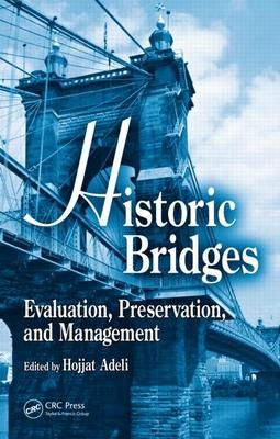 Historic Bridges: Evaluation, Preservation, and Management - Adeli, Hojjat (Editor)