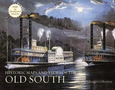 Historic Maps And Views Of The Old South: 24 Frameable Maps and Views - The Granger Collection