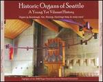Historic Organs of Seattle: A Young Yet Vibrant History - Andy Crow (organ); Bruce Stevens (organ); Carol Foster (organ); Carole Terry (organ); Cheryl Drewes (organ);...