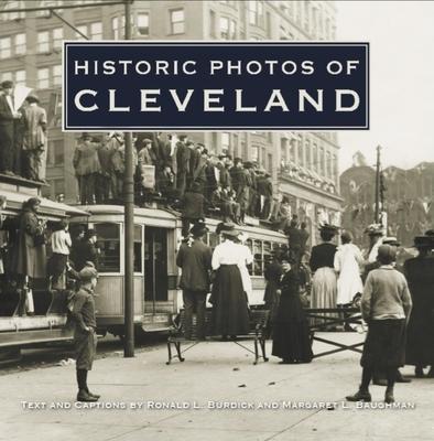 Historic Photos of Cleveland - Burdick, Ronald L, and Baughman, Margaret L