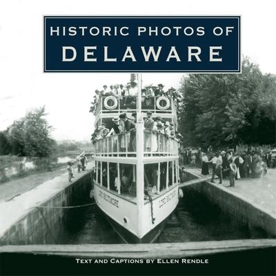 Historic Photos of Delaware - Rendle, Ellen (Text by)