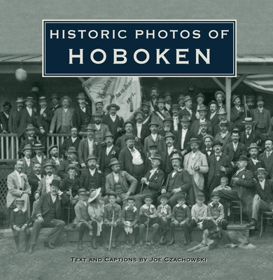 Historic Photos of Hoboken - Czachowski, Joe