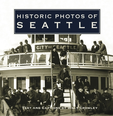 Historic Photos of Seattle - Crowley, Walt