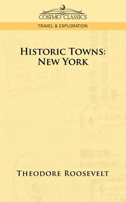 Historic Towns: New York - Roosevelt, Theodore IV
