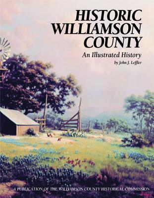 Historic Williamson County: An Illustrated History - Leffler, John J
