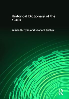 Historical Dictionary of the 1940s - Ryan, James Gilbert