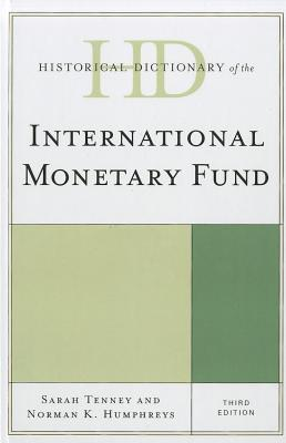Historical Dictionary of the International Monetary Fund - Tenney, Sarah