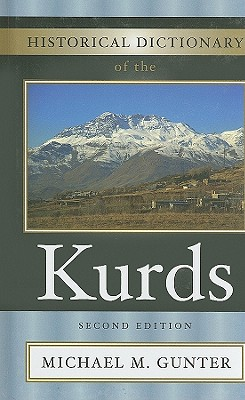 Historical Dictionary of the Kurds - Gunter, Michael M