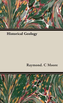 Historical Geology - Moore, Raymond C
