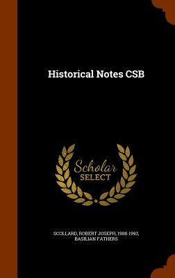Historical Notes CSB - Scollard, Robert Joseph, and Fathers, Basilian