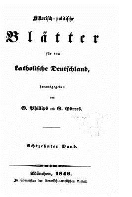 Historisch-Politische Blatter Fur Das Katholische Deutschland - Phillips, G