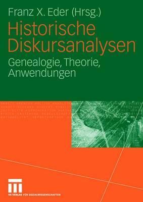 Historische Diskursanalysen: Genealogie, Theorie, Anwendungen - Eder, Franz X (Editor)