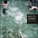 History from Below - Delta Spirit