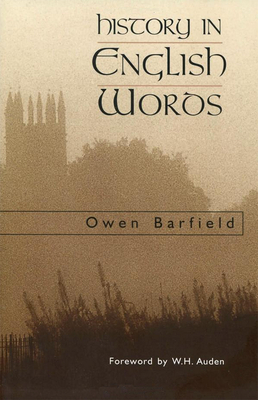 History in English Words - Barfield, Owen, and Berfield, Owen, and Auden, W H (Foreword by)