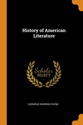 History of American Literature - Payne, Leonidas Warren