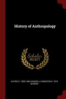 History of Anthropology - Haddon, Alfred C 1855-1940