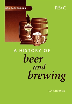 History of Beer and Brewing - Hornsey, Ian