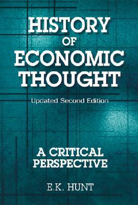 History of Economic Thought: A Critical Prespectve - Hunt, E K