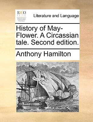 History of May-Flower. a Circassian Tale. Second Edition. - Hamilton, Anthony