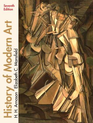 History of Modern Art Plus MySearchLab with eText -- Access Card Package - Arnason, H. H., and Mansfield, Elizabeth C.