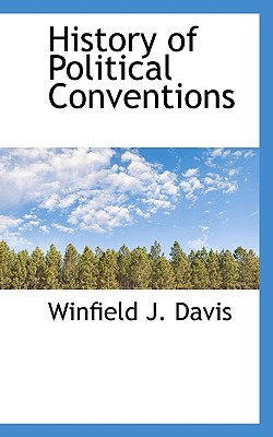 History of Political Conventions - Davis, Winfield J