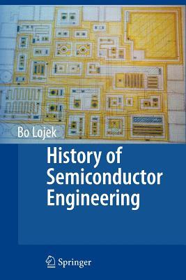 History of Semiconductor Engineering - Lojek, Bo