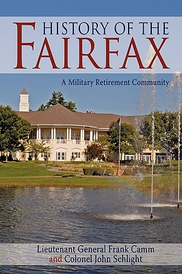 History of the Fairfax: A Military Retirement Community - Camm, Lieutenant General Frank