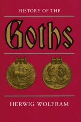History of the Goths - Wolfram, Herwig