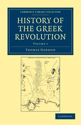 History of the Greek Revolution - Gordon, Thomas