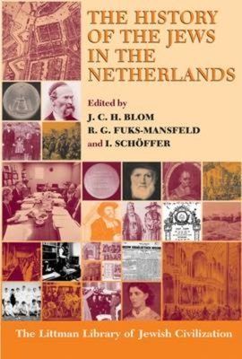 History of the Jews in the Netherlands - Blom, J C H (Editor)