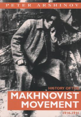 History of the Makhnovist Movement 1918-1921 - Arshinov, Peter