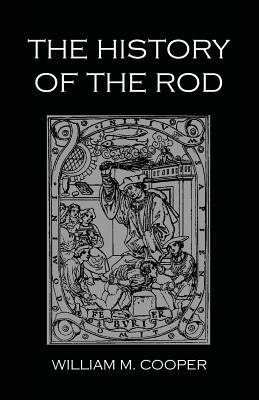 History Of The Rod - Cooper, William M.