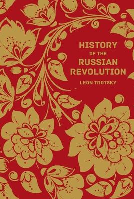 History of the Russian Revolution - Trotsky, Leon