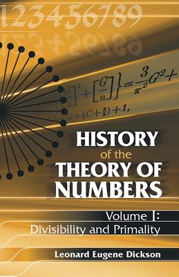 History of the Theory of Numbers: Divisibility and Primality - Dickson, Leonard Eugene