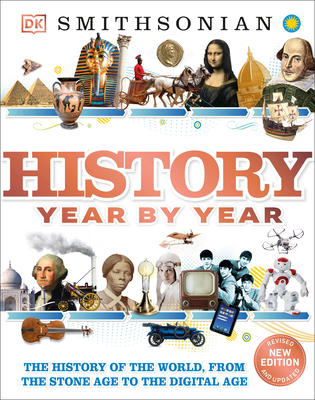 History Year by Year: The History of the World, from the Stone Age to the Digital Age - DK