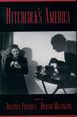 Hitchcock's America - Freedman, Jonathan (Editor), and Millington, Richard H (Editor)