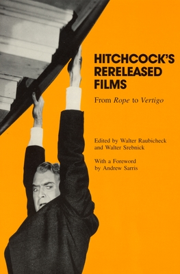 Hitchcock's Rereleased Films: From Rope to Vertigo - Cvetkovich, Ann (Contributions by), and West, Ann (Contributions by), and Mazzella, Anthony J (Contributions by)