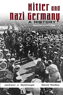 Hitler and Nazi Germany: A History - Spielvogel, Jackson J, PhD, and Redles, David