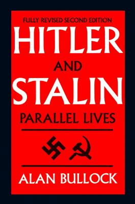 Hitler and Stalin: Parallel Lives - Bullock, Alan