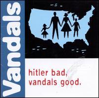 Hitler Bad, Vandals Good - The Vandals