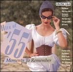 Hits of '55: Moments to Remember