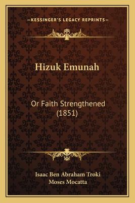 Hizuk emunah; or, Faith strengthened - Troki, Isaac ben Abraham