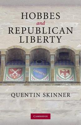 Hobbes and Republican Liberty - Skinner, Quentin