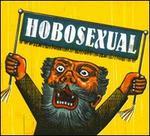 Hobosexual - Hobosexual