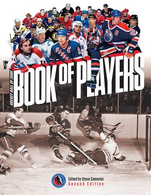 Hockey Hall of Fame Book of Players - Cameron, Steve (Editor)